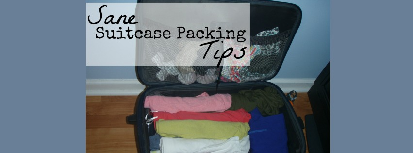 Only one suitcase?! ~ Sane Suitcase Packing Tips