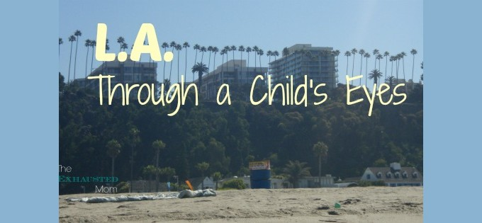 LA Through a Child's Eyes