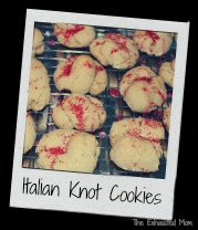 Passing Down Tradition ~ Italian Knot Cookies with Recipe