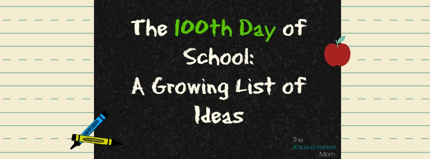 The 100th Day of School: A Growing List of Ideas