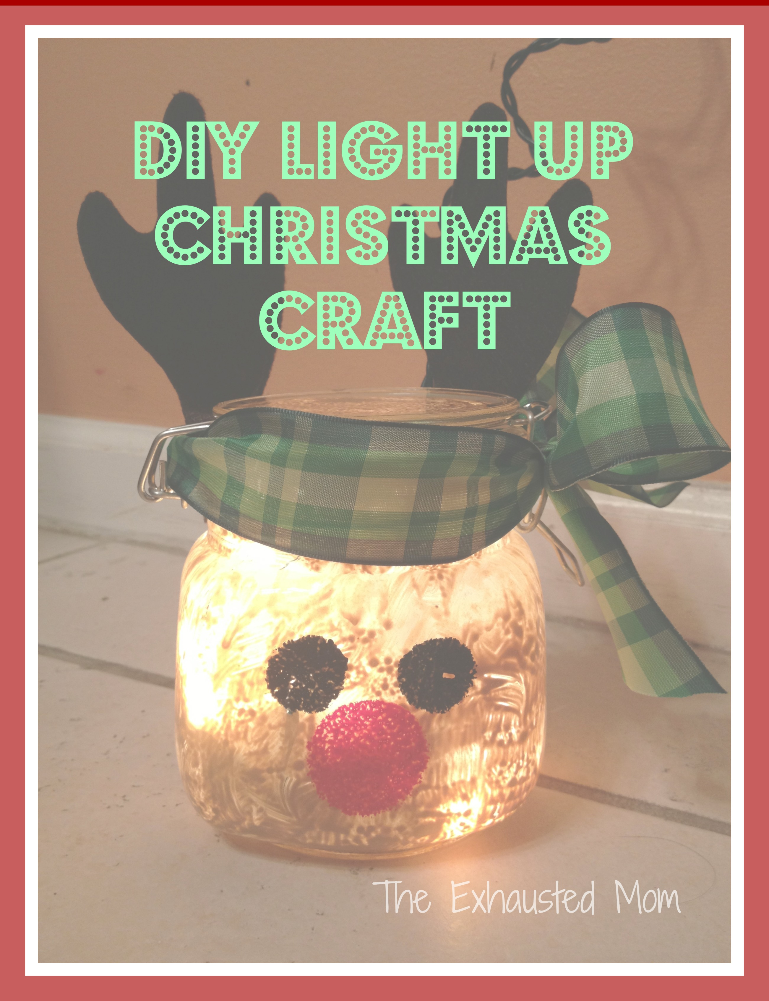 Diy light up christmas jars the exhausted mom Christmas ideas for your mom