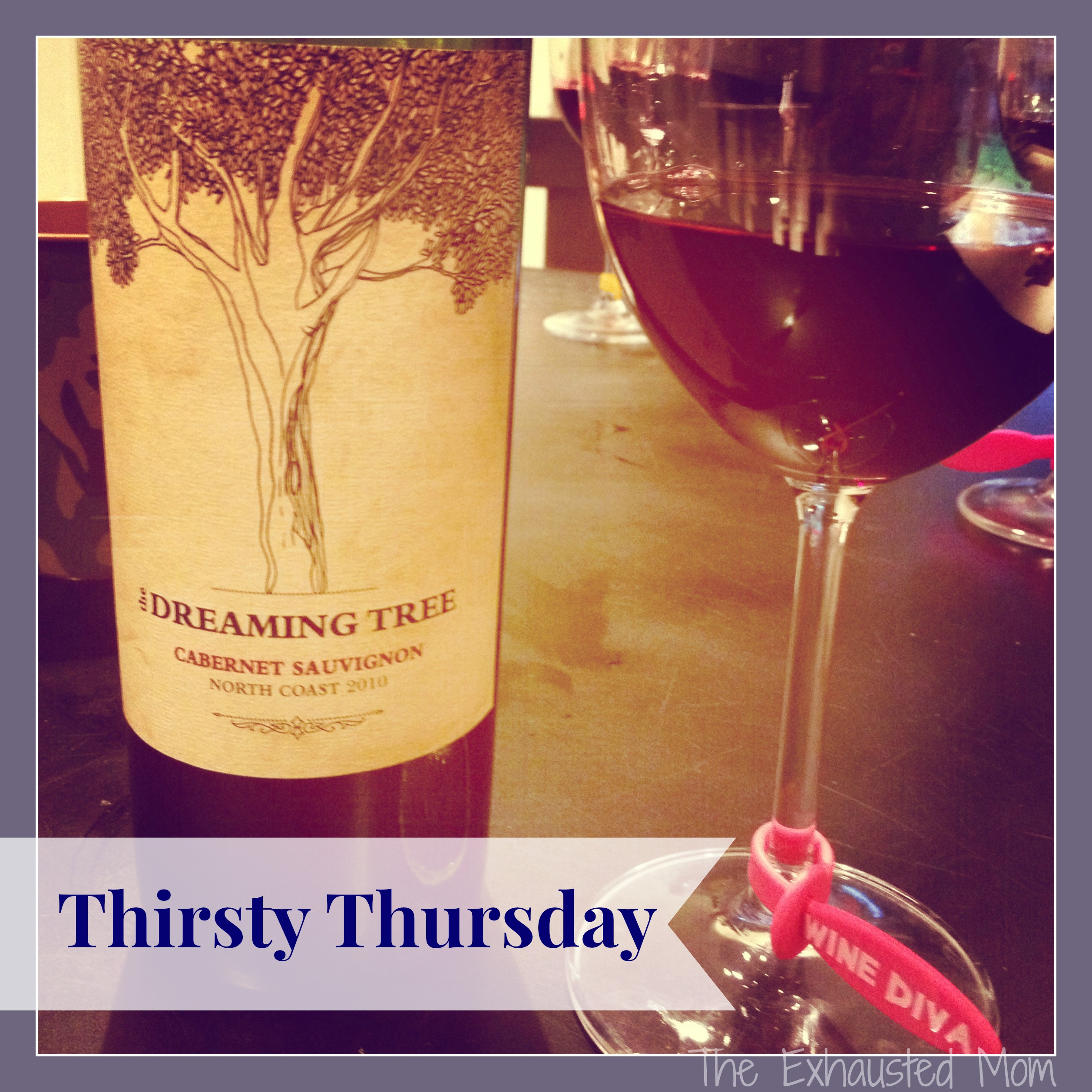 Thirsty Thursday ~ The Dreaming Tree Wine