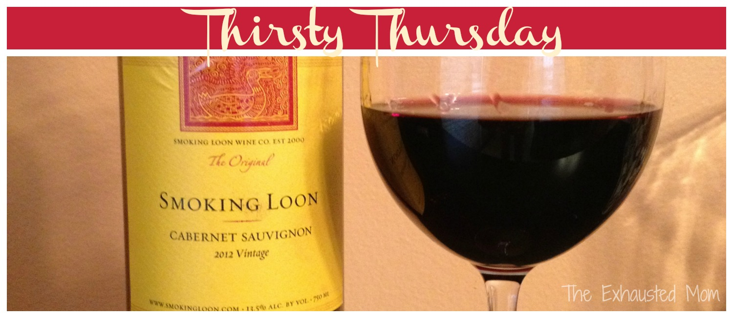 Thirsty Thursday ~ Smoking Loon Cabernet Sauvignon