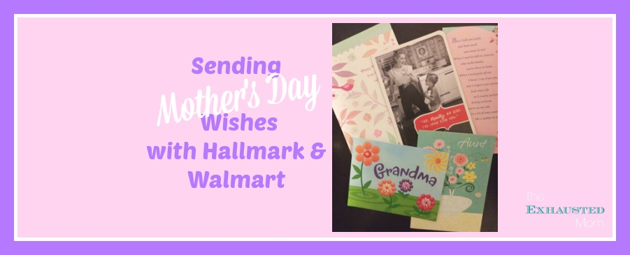 Sending Mother's Day Wishes with Hallmark & Walmart