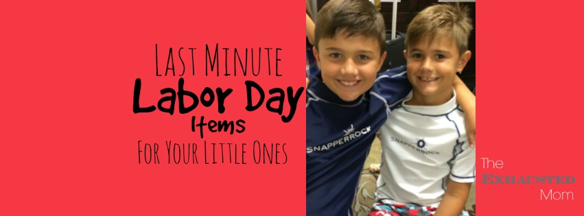 Last Minute Labor Day Items for Your Little Ones