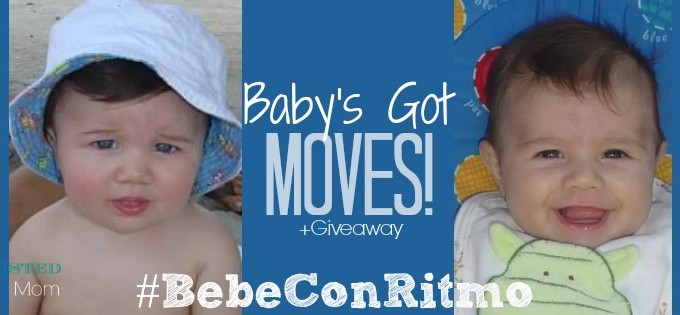 Baby's Got Moves! #BebeConRitmo + Giveaway