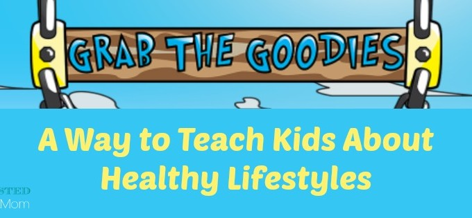 Grab The Goodies: A Way to Teach Kids About Healthy Lifestyles