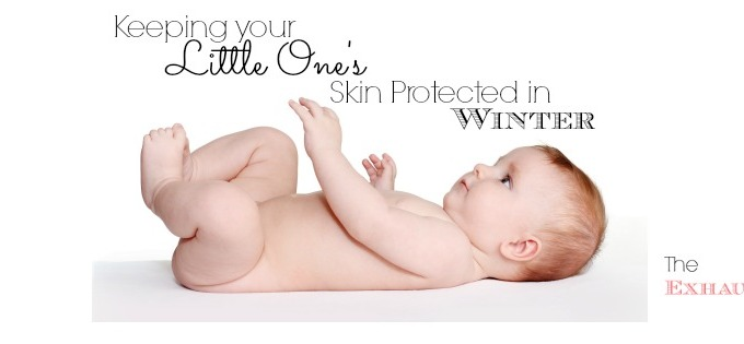 Keeping Your Little One's Skin Protected in Winter