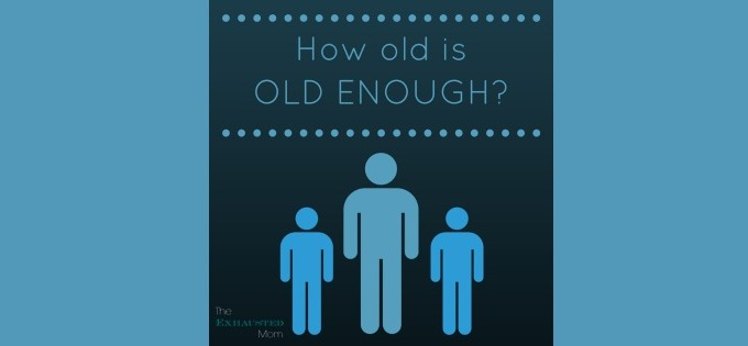 How Old is Old Enough?