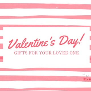 Valentine's Day Gifts for your loved one