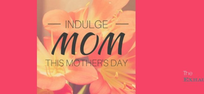 Indulge Mom This Mother's Day