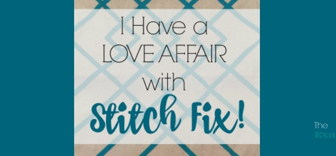 I Have a Love Affair with Stitch Fix