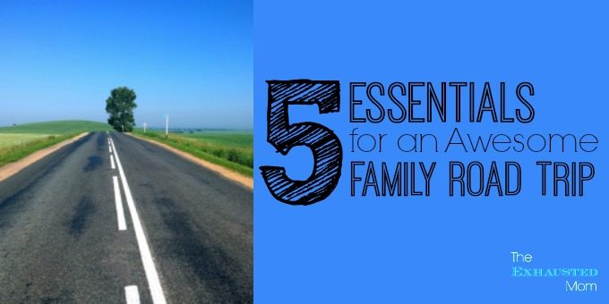 5 Essentials for an Awesome Family Road Trip