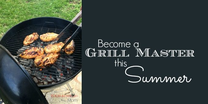 Become a Grill Master This Summer