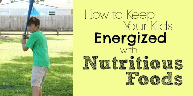 How to Keep Your Kids Energized with Nutritious Foods