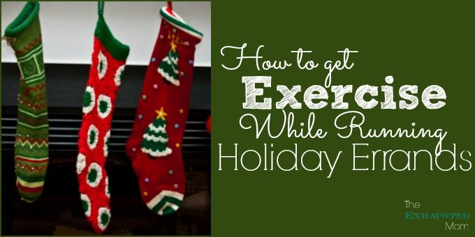 How to Get Exercise While Running Holiday Errands