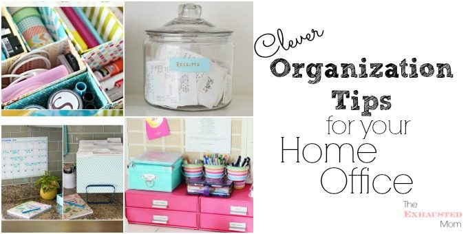 Clever Organization Tips for Your Home Office