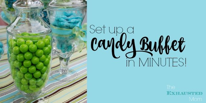 Set Up a Candy Buffet In Minutes!