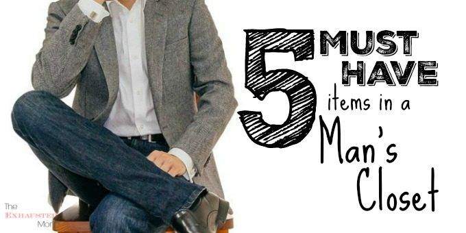 5 Must Have Items in a Man's Closet