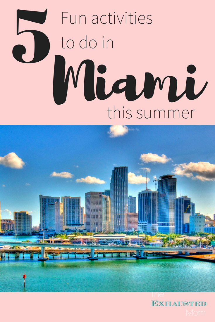 5 fun activities to do in miami this summer the exhausted mom. Black Bedroom Furniture Sets. Home Design Ideas